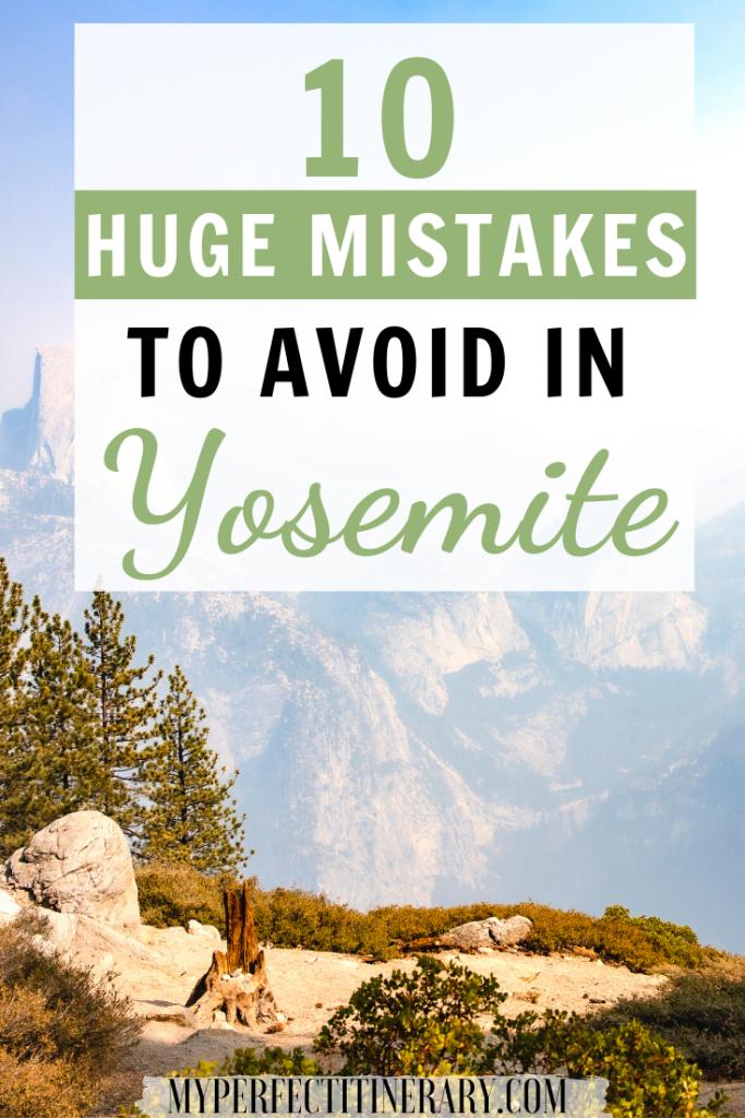 10 Huge Mistakes to avoid in Yosemite